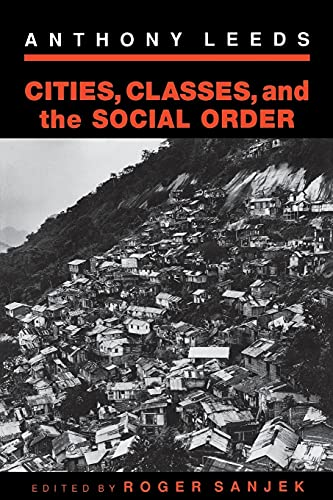9780801481680: Cities, Classes, and the Social Order (The Anthropology of Contemporary Issues)
