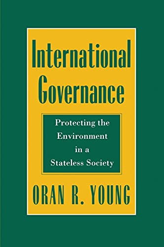 9780801481765: International Governance: Protecting the Environment in a Stateless Society (Cornell Studies in Political Economy)