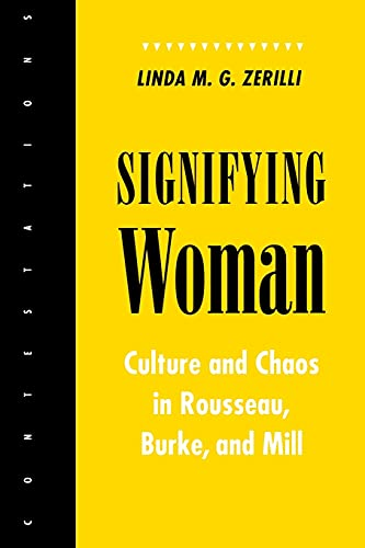 9780801481772: Signifying Woman: Culture and Chaos in Rousseau, Burke, and Mill (Contestations: Cornell Studies in Political Theory)