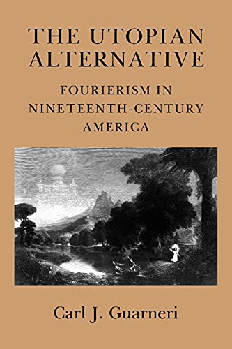9780801481970: The Utopian Alternative: Fourierism in Nineteenth-Century America (Cornell Paperbacks)