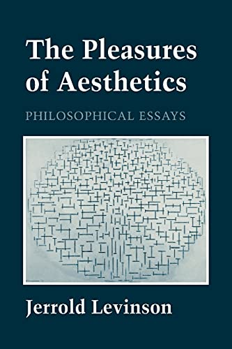 9780801482267: The Pleasures of Aesthetics: Philosophical Essays (Cornell Paperbacks)