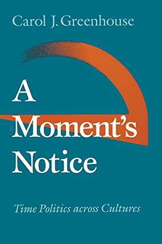 9780801482281: A Moment's Notice: Time Politics Across Cultures