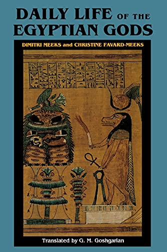 9780801482489: Daily Life of the Egyptian Gods: Images of the Commune