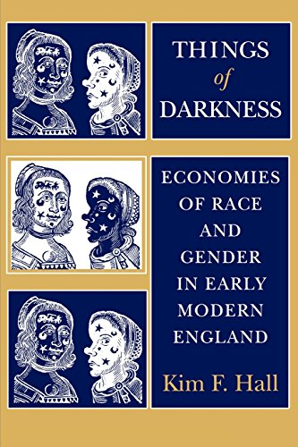 Things of Darkness: Economies of Race and Gender in Early Modern England: Hall, Kim F.