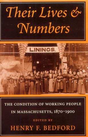 Their Lives and Numbers: The Condition of: Bedford, Henry F.