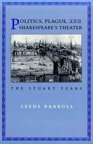9780801482755: Politics, Plague, and Shakespeare's Theater: The Stuart Years