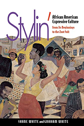 9780801482830: Stylin': African-American Expressive Culture, from Its Beginnings to the Zoot Suit