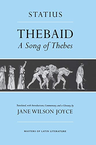 Thebaid: A Song of Thebes (Paperback): Publius Papinius Statius