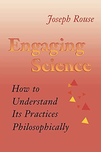 9780801482892: Engaging Science: How to Understand Its Practices Philosophically