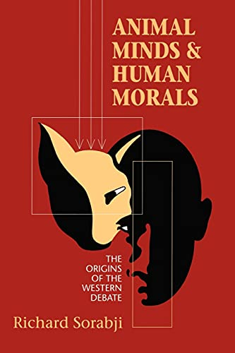 9780801482984: Animal Minds and Human Morals: The Origins of the Western Debate (Cornell Studies in Classical Philology)