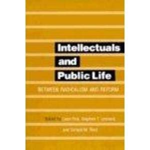 Intellectuals and Public Life: Between Radicalism and Reform