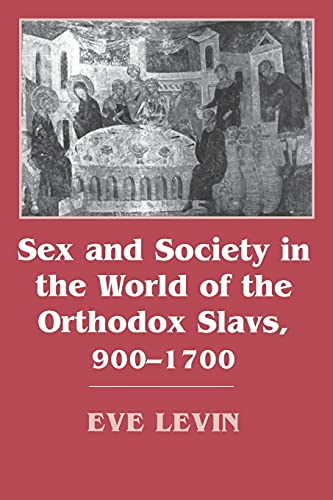 9780801483042: Sex and Society in the World of the Orthodox Slavs 900–1700
