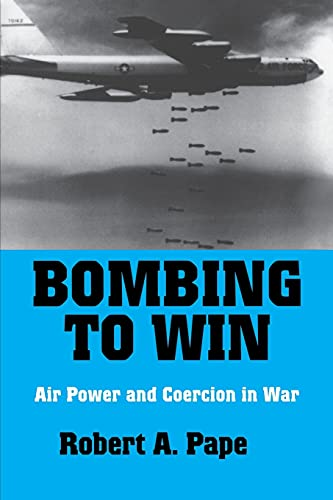 9780801483110: Bombing to Win: Air Power and Coercion in War (Cornell Studies in Security Affairs)