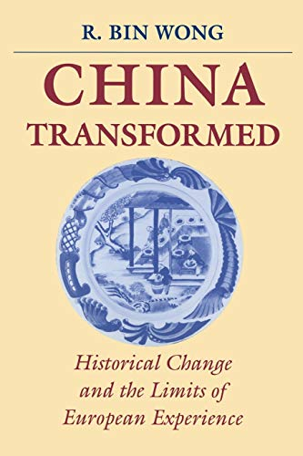 9780801483271: China Transformed: Historical Change and the Limits of European Experience