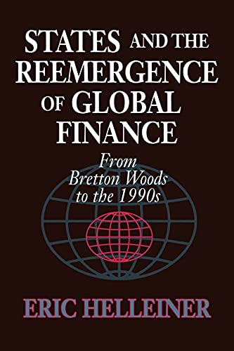 9780801483332: States and the Reemergence of Global Finance: From Bretton Woods to the 1990s