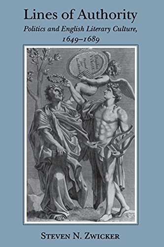 Lines of Authority: Politics and English Culture, 1649-1689 (0801483360) by Zwicker, Steven N.