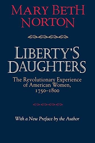 9780801483479: Liberty's Daughters: The Revolutionary Experience of American Women, 1750–1800