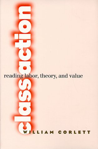 9780801483554: Class Action: Reading Labor, Theory, and Value (Contestations)