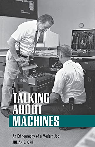 9780801483905: Talking about Machines: An Ethnography of a Modern Job (Collection on Technology and Work)