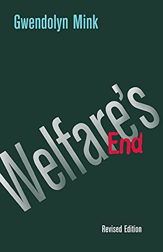 Welfare's End (Cornell Paperbacks) (080148393X) by Mink, Gwendolyn