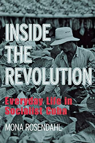 Inside the Revolution: Everyday Life in Socialist: Mona Rosendahl