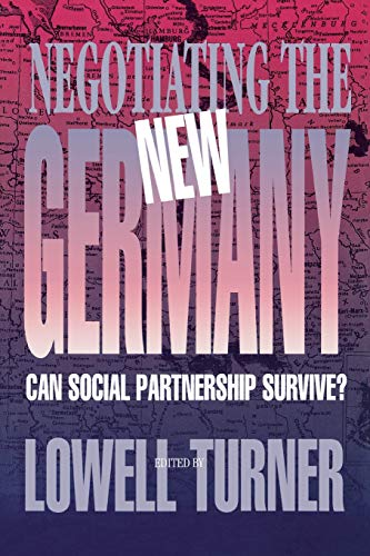 Negotiating the New Germany: Can Social Partnership: Cornell University Press