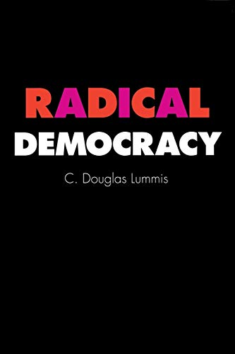 Radical Democracy: Lummis, C.Douglas