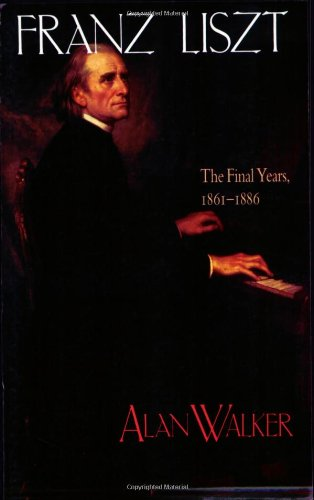 9780801484537: Franz Liszt, Vol. 3: The Final Years, 1861-1886