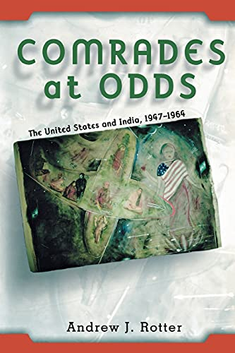9780801484605: Comrades at Odds: The United States and India, 1947-1964