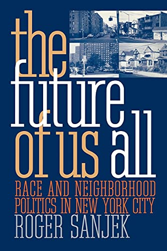 9780801484612: The Future of Us All: Race and Neighborhood Politics in New York City (The Anthropology of Contemporary Issues)