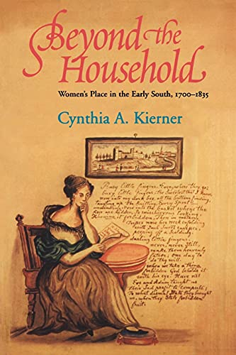 Beyond the Household: Women's Place in the: Kierner, Cynthia A.