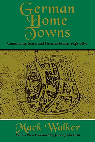 9780801485084: German Home Towns: Community, State, and General Estate, 1648–1871