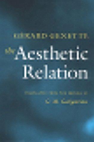 The Aesthetic Relation: GÃ rard Genette