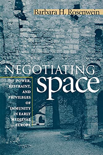 9780801485213: Negotiating Space: Power, Restraint, and Privileges of Immunity in Early Medieval Europe