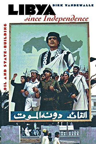 Libya Since Independence: A Sourcebook: Dirk Vandewalle