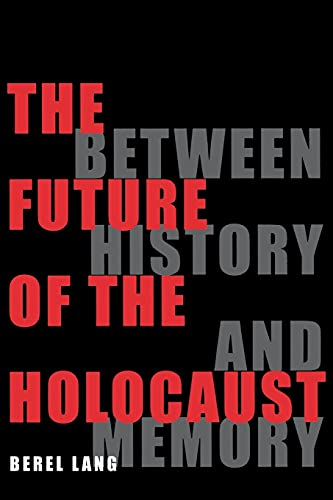 9780801485695: The Future of the Holocaust: Between History and Memory