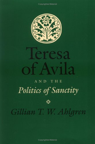 9780801485725: Teresa of Avila and the Politics of Sanctity