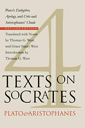 9780801485749: Four Texts on Socrates: Plato's Euthyphro, Apology, and Crito and Aristophanes' Clouds (Revised): Plato's