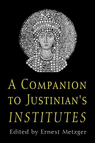A Companion to Justinian's Institutes