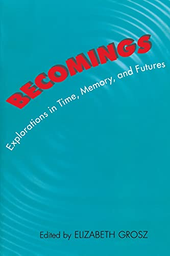 9780801485909: Becomings: Explorations in Time, Memory and Futures
