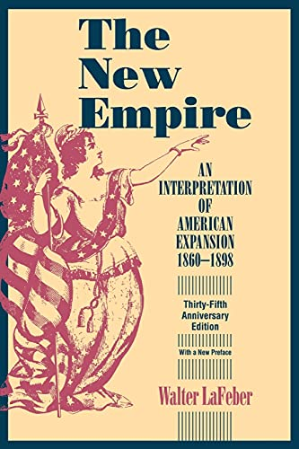 9780801485954: The New Empire: An Interpretation of American Expansion 1860-1898 (Cornell Paperbacks)