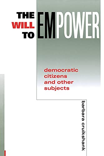 9780801485992: The Will to Empower: Democratic Citizens and Other Subjects