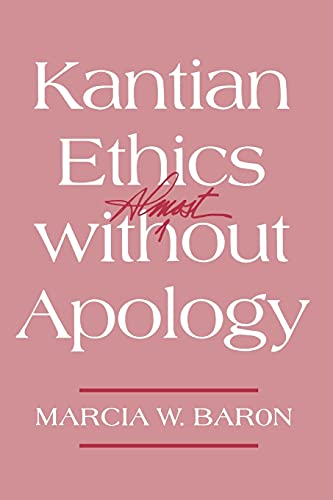 9780801486043: Kantian Ethics Almost without Apology