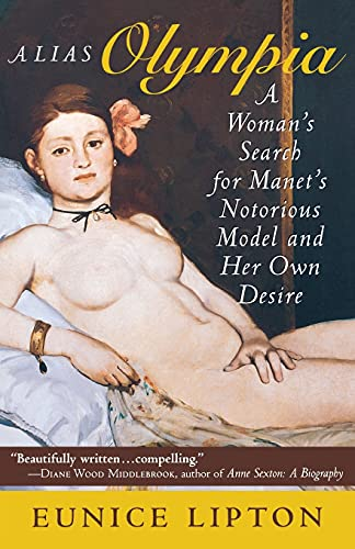9780801486098: Alias Olympia: A Woman's Search for Manet's Notorious Model and Her Own Desire