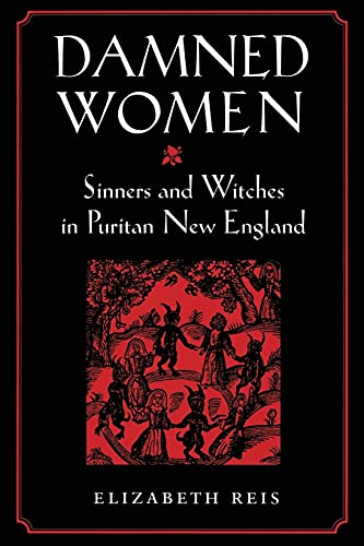 9780801486111: Damned Women: Sinners and Witches in Puritan New England