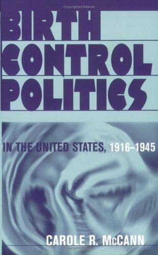 9780801486128: Birth Control Politics in the United States, 1916-1945