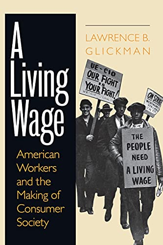9780801486142: A Living Wage: American Workers and the Making of Consumer Society