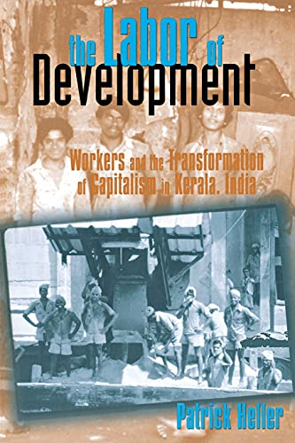 9780801486241: The Labor of Development: Workers and the Transformation of Capitalism in Kerala, India
