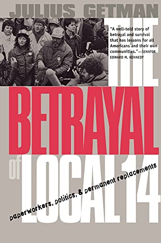 9780801486289: The Betrayal of Local 14: Paperworkers, Politics, and Permanent Replacements (Ilr Press Books)