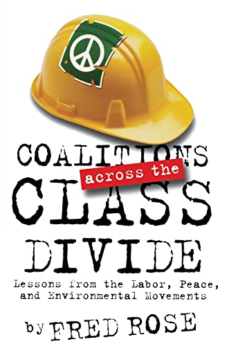 Coalitions Across the Class Divide: Lessons from: Fred Rose